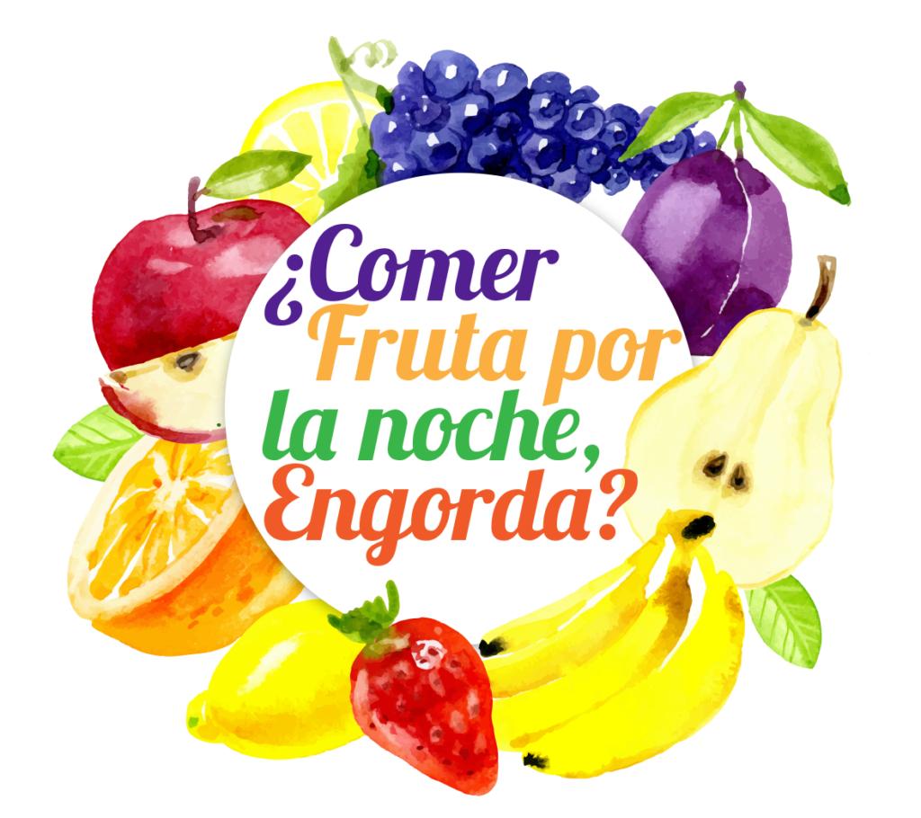 ¡La fruta no engorda por la noche!